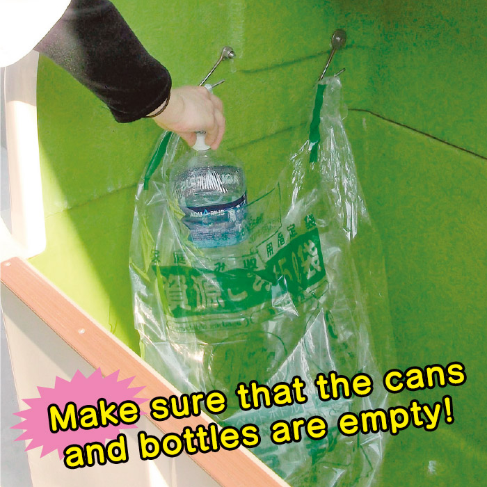 Make sure that the cans and bottles are empty!